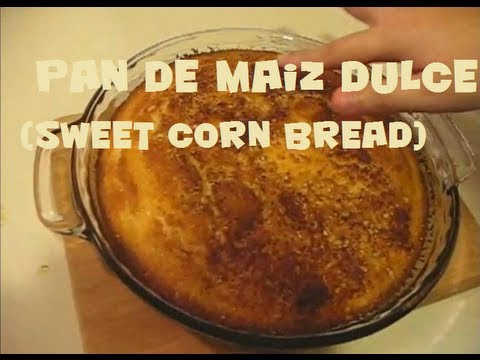 Como Hacer un Pan De Maiz Dulce / Sweet Corn Bread - YouTube