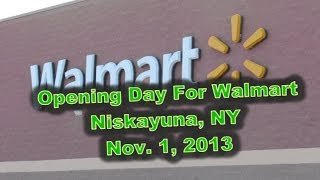 Opening Day For Walmart Niskayuna, NY 11/1/2013