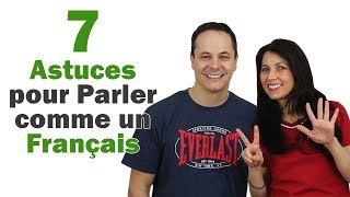 7 Astuces pour Parler comme un Français 👌