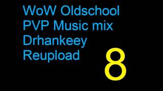 WoW Oldschool PVP Music [Vol.8] Drhankeey REUPLOAD