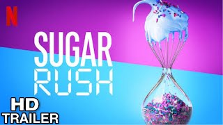 Sugar Rush: Extra Sweet Season 3 (2020) Trailer | Netflix Originals