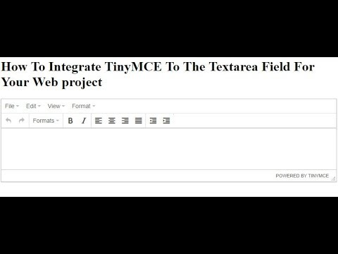 How To Integrate TinyMCE To The Textarea Field For Your Web project