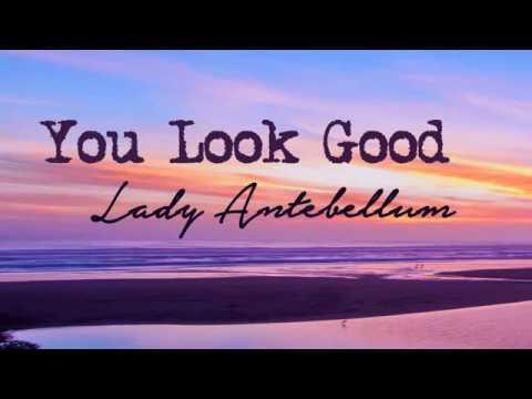 Lady Antebellum  You Look Good Lyrics