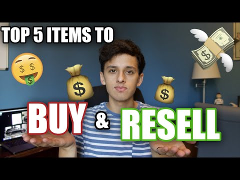 TOP 5 THINGS TO BUY AND RESELL (MAKE TONS OF $$)