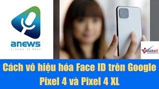 Cách vô hiệu hóa Face ID trên Google Pixel 4 và Pixel 4 XL