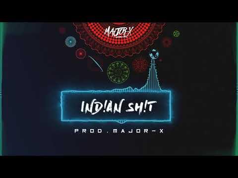IND!AN SH!T - Prod.(Major-X)