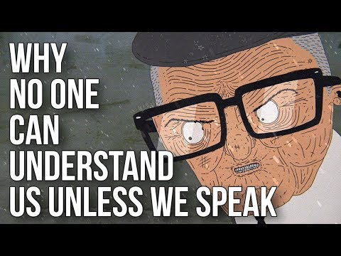Why No One Can Understand Us Unless We Speak