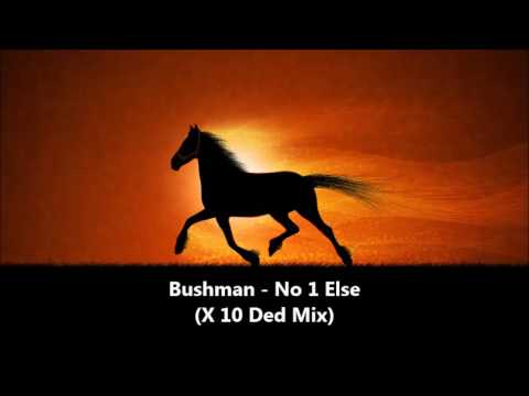 Bushman - No 1 Else (X 10 Ded Mix)1995
