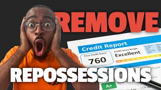 How To Remove Repossessions From Your Credit Report