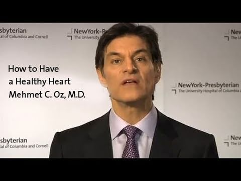 How to Have a Healthy Heart - Dr. Mehmet C. Oz - YouTube
