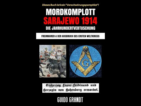 """Trailer: """"Mordkomplott Sarajewo 1914"""" - Freimaurer & der Ausbruch des Ersten Weltkriegs (G.Grandt)"""