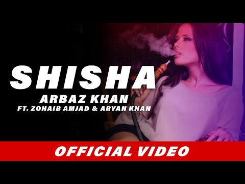 Shisha (Full Song) | Arbaz Khan | Zohaib Amjad | Aryan Khan | Latest Punjabi Songs 2017
