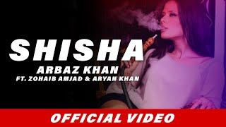 Download Shisha (Full Song) | Arbaz Khan | Zohaib Amjad | Aryan Khan | Latest Punjabi Songs 2017 MP3 song and Music Video