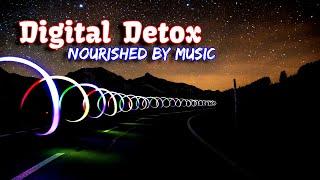 Digital Detox | Nourished by Music