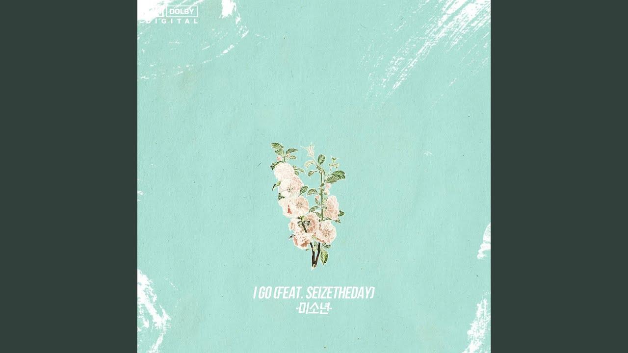 미소년 (misonyeon) - I go (Feat. seizetheday)