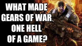 What Made Gears Of War One Hell Of A Game?
