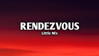 Little Mix - Rendezvous Lyrics