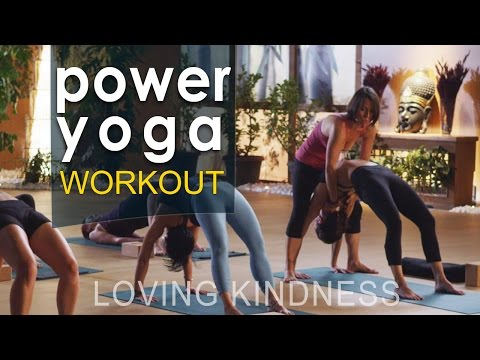 Power Yoga Workout : Loving Kindness