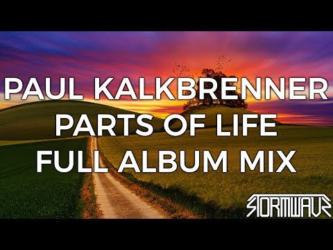 Paul Kalkbrenner - Parts of Life [Full Album Mix]