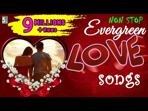Super Hit Non Stop Evergreen Love Songs  Audio Jukebox