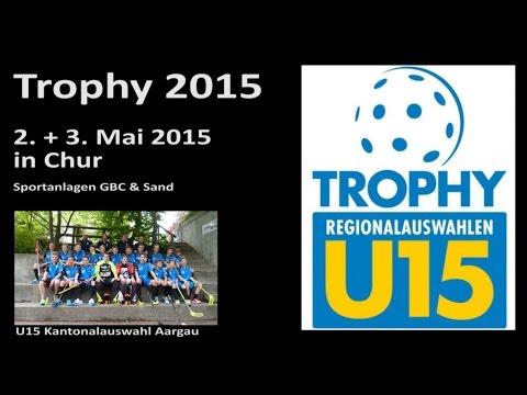 U15 Trophy 2015 in Chur Kantonalauswahl Aargau