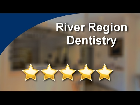 Dentist Montgomery, AL | River Region Dentistry | Remarkable 5 Star Review