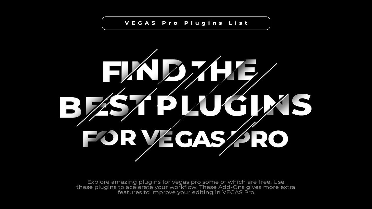 Top Essential VEGAS Pro Plugins For Accelerating Your Workflow + Smooth Transition Pack