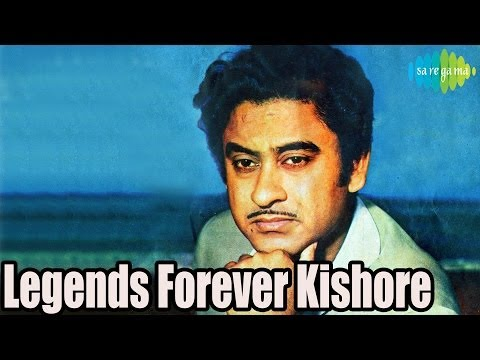Legends Forever Kishore Kumar Hindi Songs