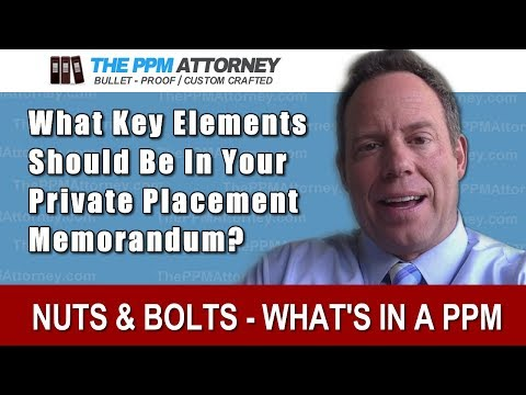 Private Placement Memorandum Nuts and Bolts: What's in a PPM?