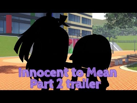 Trailer part 2 of《Innocent to Mean》