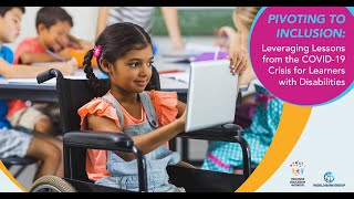 Pivoting to Inclusion: Leveraging Lessons from the COVID-19 Crisis for Learners with Disabilities