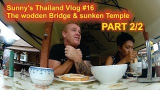 Sunny's Thailand Vlog #16 - The Wooden Bridge - Part 2/2