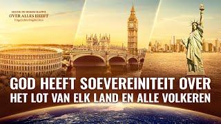 God heeft soevereiniteit over het lot van elk land en alle volkeren