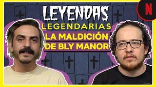 Leyendas Legendarias | La Maldición de Bly Manor