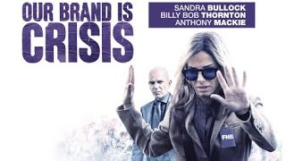 Our Brand is Crisis (available 02/02)