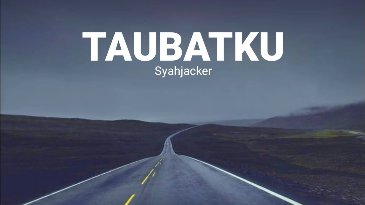 Syahjacker - Taubatku (Lirik) 💯