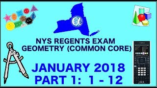 NYS Geometry [Common Core] January 2018 Regents Exam || Part 1 #'s 1-12 ANSWERS