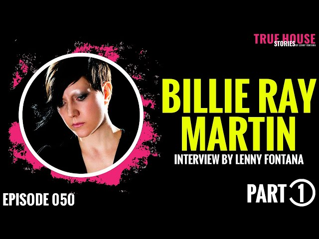 Billie Ray Martin [Electribe 101] interviewed by Lenny Fontana for True House Stories # 050 (Part 1)