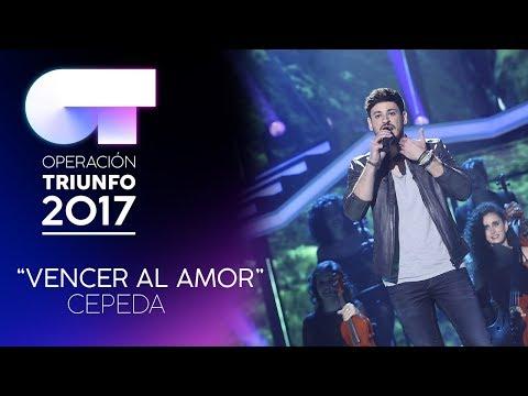 VENCER AL AMOR - Cepeda | OT 2017 | Gala 8