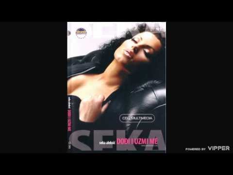 Seka Aleksic - Moje prvo neverstvo - (Audio 2004)