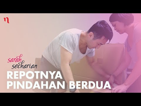 Repotnya Pindahan Berdua (FULL VERSION) | Sarah Secharian