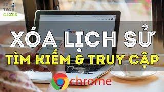 Cách xóa lịch sử tìm kiếm, duyệt web trên trình duyệt Chrome   EZ TECH CLASS