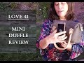 Love 41 - Mini Duffle Review