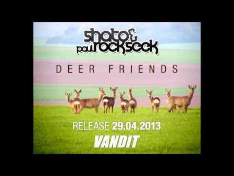 Shato & Paul Rockseek - Deer Friends (Original Mix)