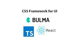 Minimal CSS Framework For Building UI's - Bulma.css React.js With Create React App And TypeScript