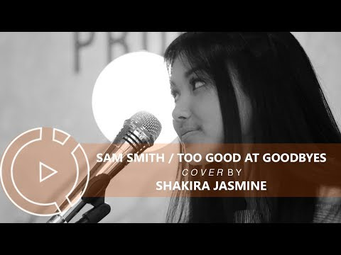 Sam Smith - Too Good At Goodbyes (Cover by Shakira Jasmine) #COVERINDO