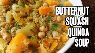 Butternut Squash Chickpea Quinoa Soup - Thanksgiving Recipe