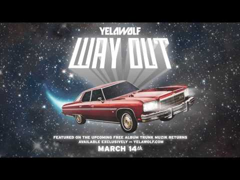 YelaWolf - Way Out
