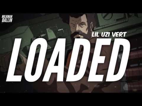 Lil Uzi Vert - Loaded