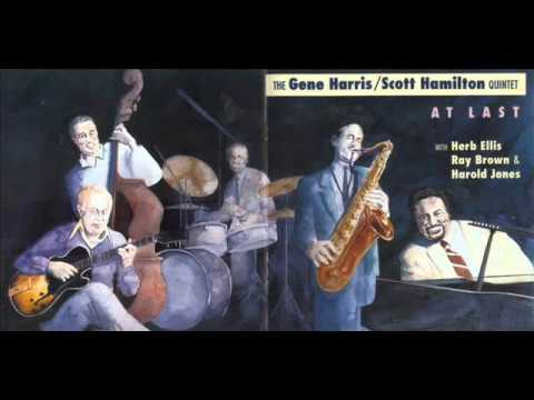 Gene Harris / Scott Hamilton - At Last (1990) [Full Album]